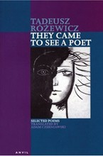 Tadeusz Rozewicz: They Came to See a Poet<br>Revised and expanded edition