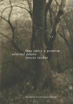 They Carry a Promise: Selected Poems