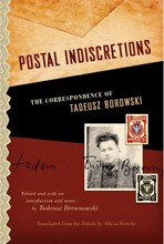 Postal Indiscretions; The Correspondance of Tadeusz Borowski