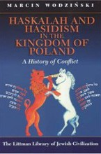 Haskalah and Hasidism in the Kingdom of Poland: History of a Conflict