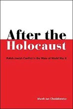 After the Holocaust: Polish-Jewish Conflict in the Wake of World War II