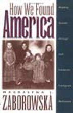 How We Found America: Reading Gender Through East-European Immigrant Narratives
