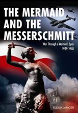 THE MERMAID AND THE MESSERSCHMITT: <br>WAR THROUGH A WOMAN'S EYES, 1939-1940