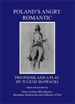 Poland's Angry Romantic: <br>Two Poems And a Play by Juliusz Slowacki -copy