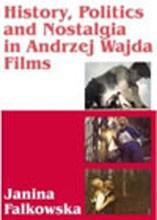 Andrzej Wajda: History, Politics, and Nostalgia in Polish Cinema