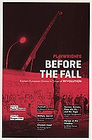 Playwrights Before the Fall:<br> Eastern European Drama in Times of Revolution