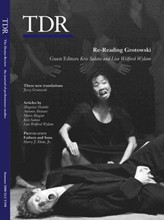 Re-Reading Grotowski <br> A special issue of <i>TDR: The Drama Review</i> on Jrzy Grotowski<br>Guest-Edited by Kris Salata & Lisa Wolford Wylam