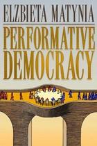 Performative Democracy