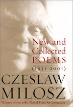 New and Collected Poems 1931-2001<br>(mostly co-translated by Milosz and Robert Hass)