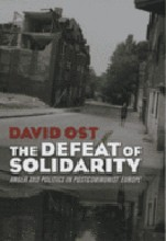 The Defeat of Solidarity<br>Anger and Politics in Postcommunist  Europe
