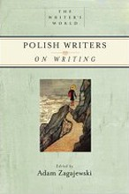 Polish Writers on Writing<br>Edited by Adam Zagajewski