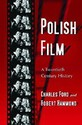 Polish Film: A Twentieth Century History