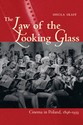 The Law of the Looking Glass: Cinema in Poland, 18961939