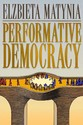 Performative Democracy