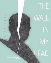 The Wall in My Head:<br>Words & Images from the Fall of the Iron Curtain