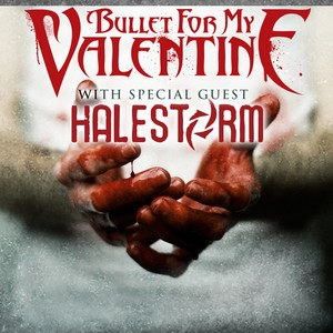 Bullet For My Valentine w/ Halestorm <p>May 19th