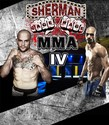 Sherman Cage Rage MMA IV<p> December 14th